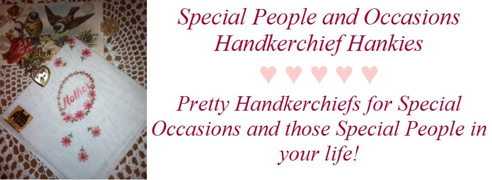 Special People and Occasions Handkerchiefs